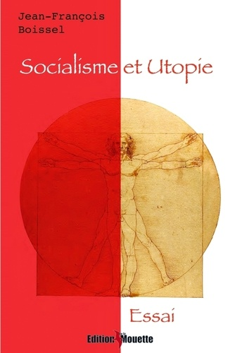 Jean-François Boissel - Socialisme et utopie.