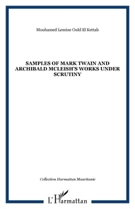 Mouhamed Lemine Ould El Kettab - Samples of Mark Twain and Archibald McLeish's works under Scrutiny.