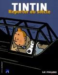 Moulinsart - Tintin - Reporter du siècle.