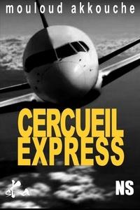 Mouloud Akkouche - Cercueil express.