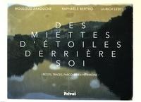 Mouloud Akkouche et Raphaële Bertho - Des miettes d'étoiles derrière soi - Récits, traces, parcours en patrimoine. Occitanie.