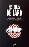 Mouloud Akkouche et Gérard Alle - Histoires de lard - 4 volumes.
