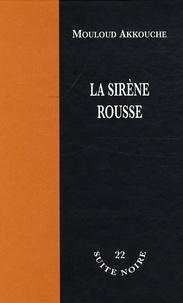 Mouloud Akkouche - La sirène rousse.
