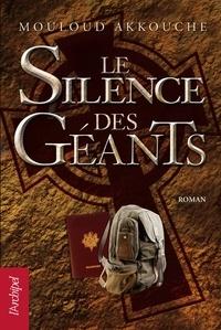 Mouloud Akkouche - Le silence des géants.