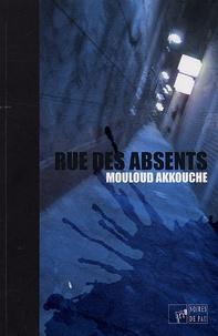 Mouloud Akkouche - Rue des absents.