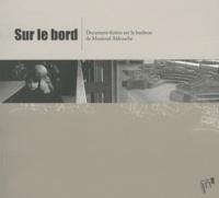 Mouloud Akkouche et Gilles Delbos - Sur le bord.