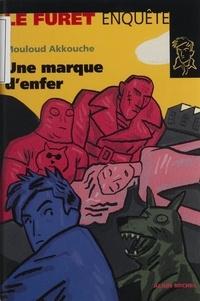 Mouloud Akkouche - Une marque d'enfer.