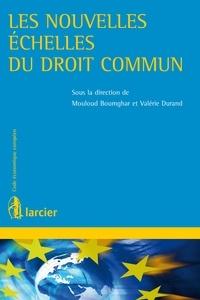 Mouloud Boumghar et Valérie Durand - Les nouvelles échelles du droit commun.