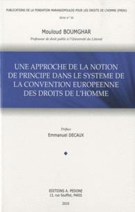 Mouloud Boumghar - Une approche de la notion de principe dans le système de la Convention européenne des droits de l'homme.