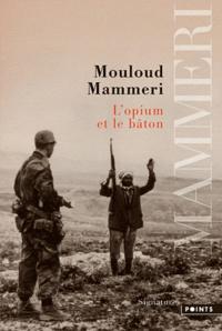 Mouloud Mammeri - L'opium et la bâton.