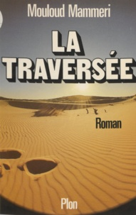 Mouloud Mammeri - La Traversée.