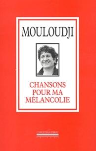 Mouloudji - Chansons pour ma mélancolie.
