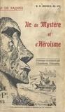 Mouly et Paul Lesourd - L'île de Pâques - Île de mystère et d'héroïsme.