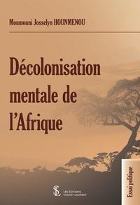 Amazon kindle book téléchargements gratuits Décolonisation mentale de l'Afrique par Moumouni Josselyn Hounmenou (French Edition) CHM