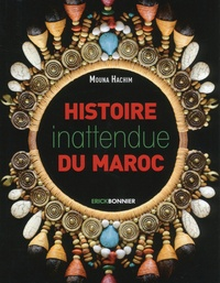 Mouna Hachim - Histoire inattendue du Maroc.