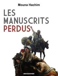 Mouna Hachim - Les manuscrits perdus.
