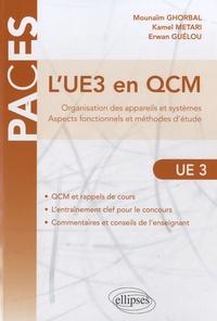 Mounaïm Ghorbal et Kamel Metari - L'UE3 en QCM - Organisation des appareils et systèmes, aspects fonctionnels et méthodes d'études.