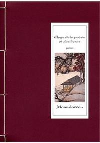 Moundarren - Eloge de la poésie et des livres - Edition bilingue français-chinois.