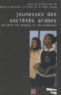 Mounia Bennani-Chraïbi - Jeunesses des sociétés arabes - Par-delà les promesses et les menaces.