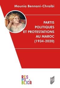 Mounia Bennani-Chraïbi - Partis politiques et protestations au Maroc (1934-2018).