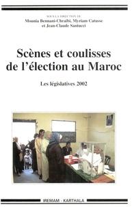 Mounia Bennani-Chraïbi - Scènes et coulisses de l'élection au Maroc : les législatives 2002.