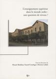 Mounir Bashshur et Youssef Courbage - L'enseignement supérieur dans le monde arabe : une question de niveau ? - Edition bilingue français-anglais.