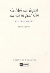 Mounir Hafez - Ce Moi sur lequel ma vie ne peut rien.