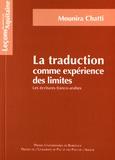 Mounira Chatti - La traduction comme expérience des limites - Les écritures franco-arabes.