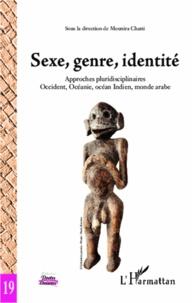 Mounira Chatti - Sexe, genre, identité - Approches pluridisciplinaires, Occident, Océanie, océan Indien, monde arabe.