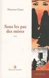 Mounira Chatti - Sous les pas des mères.