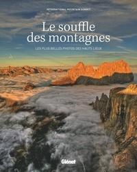 Mountain summit photo contest International - Le souffle des montagnes - Les plus belles photos des hauts lieux.