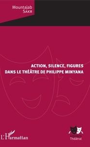 Galabria.be Action, silence, figures dans le théâtre de Philippe Minyana Image