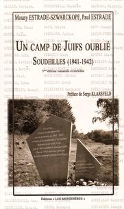 Mouny Estrade-Szwarckopf et Paul Estrade - Un camp de Juifs oublié - Soudeilles (1941-1942).