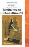 Mourad Ali-Khodja et Denise Merkle - Territoires de l'interculturalité : expériences et explorations.