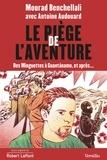 Mourad Benchellali et Antoine Audouard - Le piège de l'aventure.