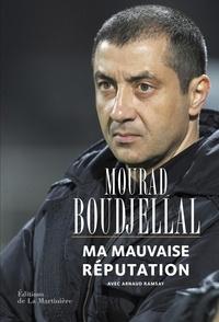 Mourad Boudjellal et Arnaud Ramsay - Ma mauvaise réputation.