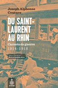 Mourad Djebabla-Brun et Joseph Alphonse Couture - Du Saint-Laurent au Rhin - Carnets de guerre, 1914-1918.
