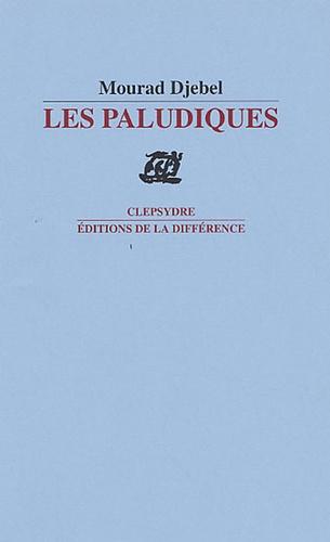 Mourad Djebel - Les Paludiques.