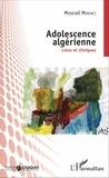 Mourad Merdaci - Adolescence algérienne - Liens et cliniques.