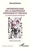 Mourad Merdaci - Anthropologie de la souffrance psychique et sociale - Le contexte psychosocial algérien.