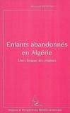 Mourad Merdaci - Enfants abandonnés en Algérie - Une clinique des origines.