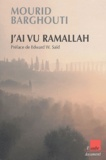 Mourid Al Barghouti - J'ai vu Ramallah.