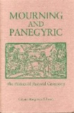 Mourning and Panegyric: The Poetics of Pastoral Ceremony.