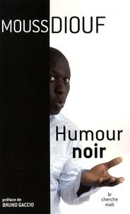 Mouss Diouf - Humour noir.