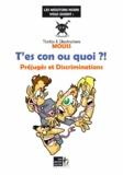 Mouss - T'es con ou quoi ?! - Préjugés et discriminations.