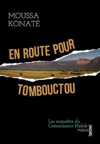 Moussa Konaté - En route pour Tombouctou - Le Mali autrement, le Mali comme on l'aime, le Mali d'indivisible humanité..