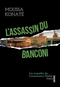 Moussa Konaté - L'assassin du Banconi - les enquêtes du commissaire Habib.