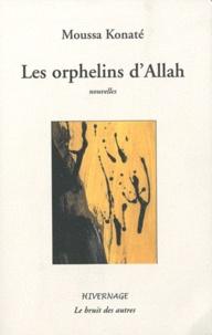 Moussa Konaté - Les orphelins d'Allah.