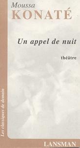 Moussa Konaté - Un appel de nuit.