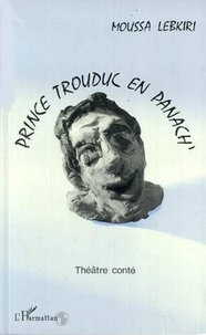 Moussa Lebkiri - Prince trouduc en panach - theatre conte.